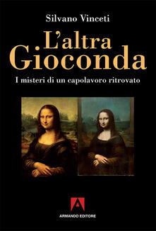 L altra Gioconda di Leonardo. I misteri di un capolavoro ritrovato.pdf