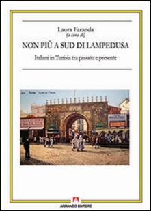 Non più a sud di Lampedusa. Italiani in Tunisia tra passato e presente - Laura Faranda - copertina