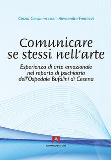 Comunicare se stessi nell'arte - Cinzia G. Lissi,Alessandra Fantozzi - copertina