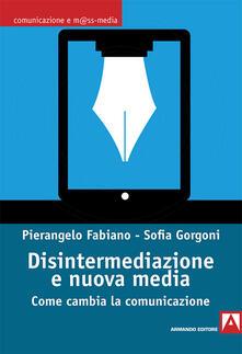 Lpgcsostenible.es Disintermediazione e nuovi media. Come cambia la comunicazione Image