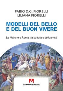 Modelli del bello e del buon vivere. Le Marche e Roma tra cultura e solidarietà