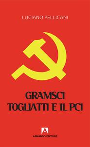 Gramsci, Togliatti e il PCI. Dal moderno «Principe» al post-comunismo