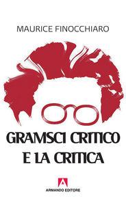 Gramsci critico e la critica