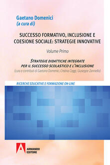 Nordestcaffeisola.it Successo formativo, inclusione e coesione sociale: strategie innovative. Vol. 1: Strategie didattiche integrate per il successo scolastico e l'inclusione. Image