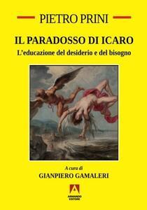 Il paradosso di Icaro. L'educazione del desiderio e del bisogno