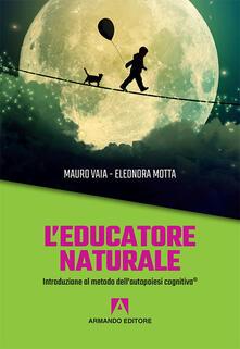 L educatore naturale. Introduzione al metodo dellautopoiesi cognitiva®.pdf
