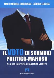Il voto di scambio politico-mafioso. Con un'intervista ad Agostino Cordova
