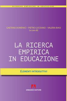 La ricerca empirica in educazione. Elementi introduttivi.pdf