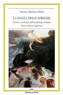 La danza delle streghe. Cunti e credenze dell'arcipelago eoliano - Marilena Maffei Macrina - copertina