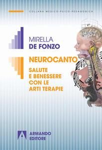 Neurocanto. Salute e benessere con le arti terapie