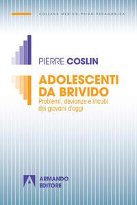 Adolescenti da brivido. Problemi, devianze e incubi dei giovani d'oggi