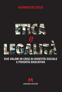 Etica e legalità. Due valori in crisi di identità sociale e povertà educativa