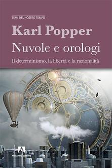 Nuvole e orologi. Il determinismo, la libertà e la razionalità - Karl R. Popper - copertina