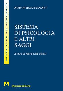 Sistema di psicologia ed altri saggi - José Ortega y Gasset,M. L. Mollo - ebook