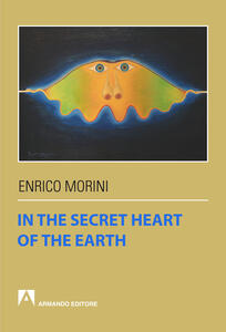 In the secret heart of the earth