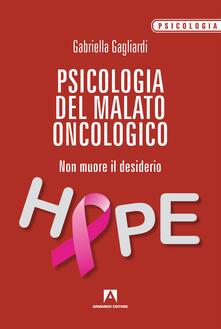 Capturtokyoedition.it Psicologia del malato oncologico. Non muore il desiderio Image