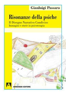 Risonanze della psiche. Il disegno narrativo condiviso - Gianluigi Passaro - copertina
