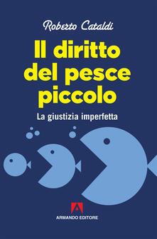 Il diritto del pesce piccolo. La giustizia imperfetta.pdf