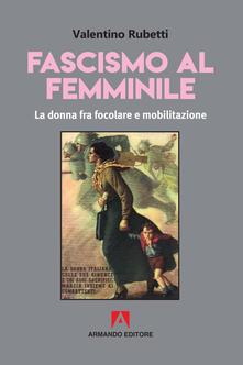 Squillogame.it Fascismo al femminile. La donna fra focolare e mobilitazione Image