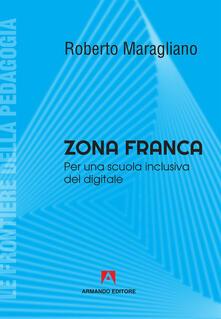 Ilmeglio-delweb.it Zona franca. Per una scuola inclusiva del digitale Image