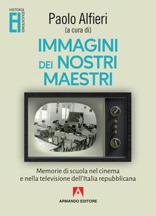 Milanospringparade.it Immagini dei nostri maestri. Memorie di scuola nel cinema e nella televisione dell'Italia repubblicana Image