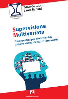 Vitalitart.it Supervisione multivariata. Guida pratica per professionisti della relazione d'aiuto in formazione Image
