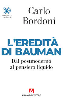 L eredità di Bauman. Dal postmoderno al pensiero liquido.pdf