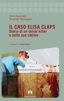 Ipabsantonioabatetrino.it Il caso Elisa Claps. Storia di un serial killer e delle sue vittime Image