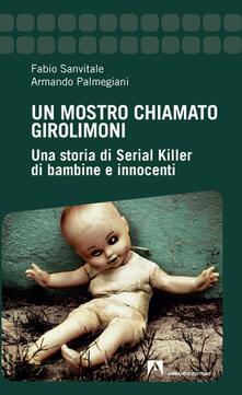 Ilmeglio-delweb.it Un mostro chiamato Girolimoni. Una storia di serial killer di bambine e innocenti Image