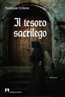Il tesoro sacrilego - Pasquale Critone - copertina