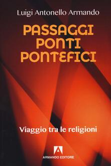 Librisulladiversita.it Passaggi ponti e pontefici. Viaggio tra le religioni Image