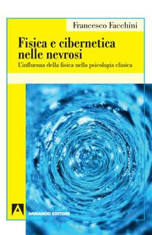 Fisica e cibernetica nelle nevrosi. Linfluenza della fisica nella psicologia clinica.pdf