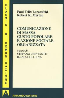 Comunicazione di massa gusto popolare e azione sociale organizzata - Paul Felix Lazersfeld,Robert K. Merton - copertina