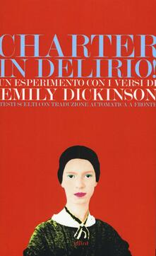 Charter in delirio! Un esperimento con i versi di Emily Dickinson. Testi scelti con traduzione automatica a fronte.pdf