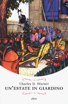 Un' estate in giardino - Charles Dudley Warner - copertina