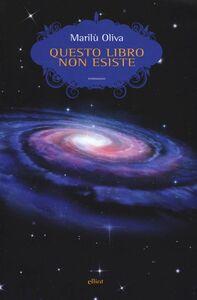 Foto Cover di Questo libro non esiste. Storia di una macchina del tempo, Libro di Marilù Oliva, edito da Elliot