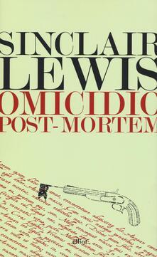 Omicidio post-mortem - Sinclair Lewis - copertina