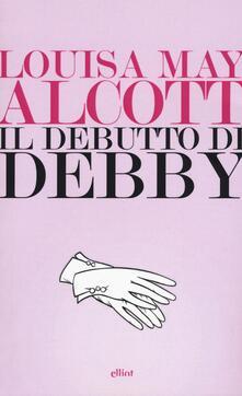 Il debutto di Debby - Louisa May Alcott - copertina