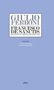 Francesco De Sanctis. Benvenuti, miei cari giovani