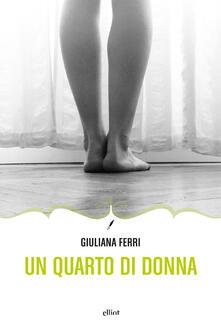 Quarto di donna - Giuliana Ferri - ebook
