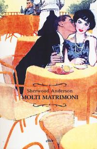 Molti matrimoni - Anderson Sherwood - wuz.it