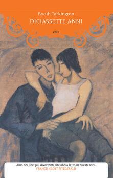 Diciassette anni - Booth Tarkington - copertina