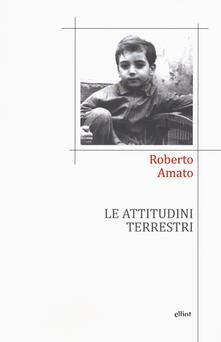 Le attitudini terrestri - Roberto Amato - copertina