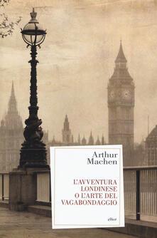 L avventura londinese o larte del vagabondaggio.pdf