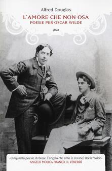 Radiospeed.it L' amore che non osa. Poesie per Oscar Wilde. Testo inglese a fronte Image