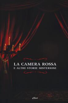 La camera rossa. E altre storie misteriose.pdf