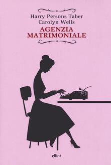 Agenzia matrimoniale - Harry Persons Taber,Carolyn Wells - copertina