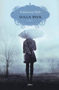 Libro Sulla riva Francesca Violi