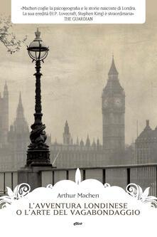 Filippodegasperi.it L' avventura londinese o l'arte del vagabondaggio Image
