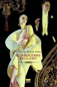 Il Il processo Bellamy - Noyes Hart Frances - wuz.it